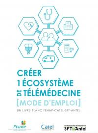 Publication du livre blanc FEHAP CATEL SFT-ANTEL - Créer un écosystème de télémédecine